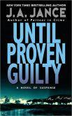 Book Cover Image. Title: Until Proven Guilty (J. P. Beaumont Series #1), Author: J. A. Jance
