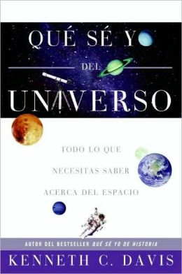 Que se yo del universo: Todo lo que necesitas saber acerca del espacio (Don't Know Much About the Universe: Everything You Need to Know About Outer Space but Never Learned)