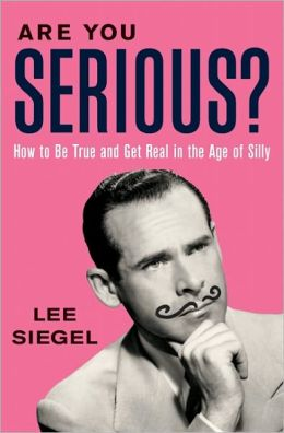 Are You Serious?: How to Be True and Get Real in the Age of Silly