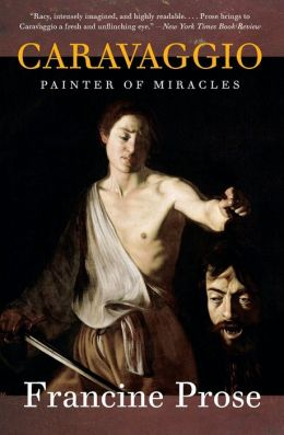 Caravaggio: Painter of Miracles (Eminent Lives Series)