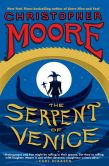 Book Cover Image. Title: The Serpent of Venice, Author: Christopher Moore