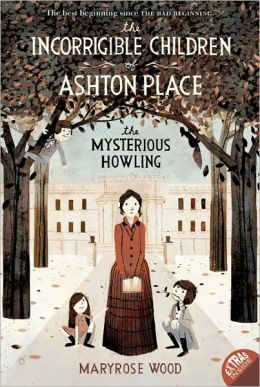 The Incorrigible Children of Ashton Place, Book 1: The Mysterious Howling
