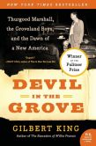 Book Cover Image. Title: Devil in the Grove:  Thurgood Marshall, the Groveland Boys, and the Dawn of a New America, Author: Gilbert King