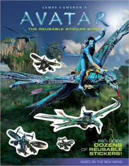 James Cameron's Avatar: The Reusable Sticker Book (James Cameron's Avatar Series)