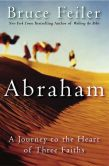 Book Cover Image. Title: Abraham:  A Journey to the Heart of Three Faiths, Author: Bruce Feiler