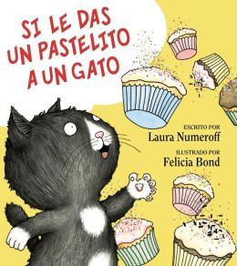 Si le das un pastilito a un gato (If You Give a Cat a Cupcake)
