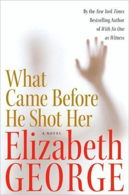 What Came before He Shot Her (Inspector Lynley Series #14)
