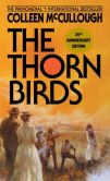 Book Cover Image. Title: The Thorn Birds, Author: Colleen McCullough