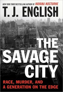 The Savage City: Race, Murder, and a Generation on the Edge