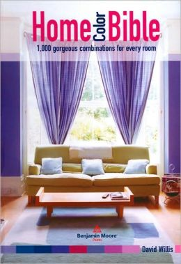 Home Color Bible: 1,000 Gorgeous Combinations for Every Room