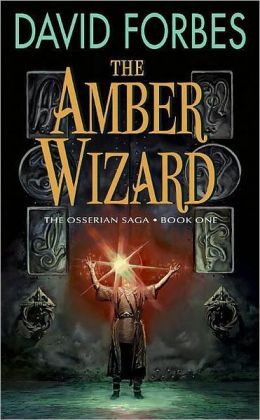 The Amber Wizard (Osserian Saga Series #1)