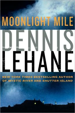 Moonlight Mile (Patrick Kenzie and Angela Gennaro Series #6)