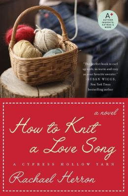 How to Knit a Love Song (Cypress Hollow Yarn Series #1)