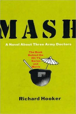 M*A*S*H: A Novel about Three Army Doctors