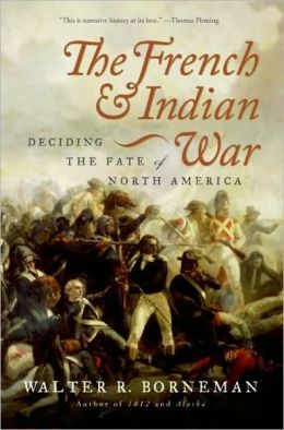 French and Indian War: Deciding the Fate of North America