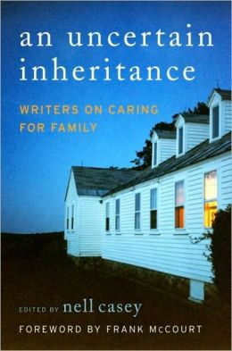 An Uncertain Inheritance: Writers on Caring for Ill Family Members