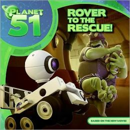 Planet 51: Rover to the Rescue! (Planet 51 Series)