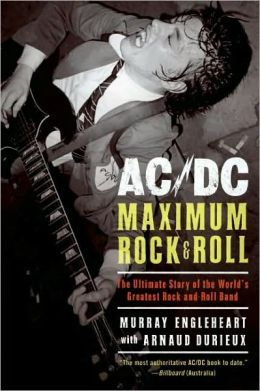 AC/DC: Maximum Rock and Roll - The Ultimate Story of the World's Greatest Rock-and-Roll Band