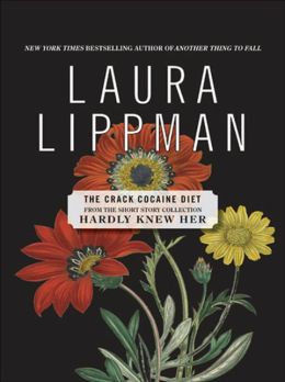 The Crack Cocaine Diet (From the Short Story Collection, Hardly Knew Her)