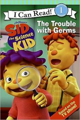 The Trouble with Germs (Sid the Science Kid Series)