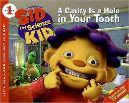 Sid the Science Kid: A Cavity Is a Hole in Your Tooth