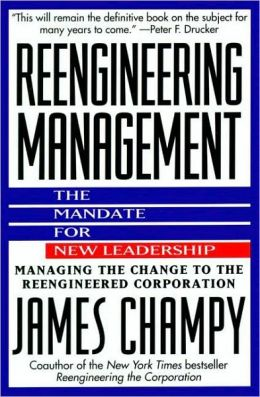Reengineering Management: The Mandate for New Leadership