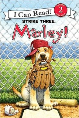 Strike Three, Marley! (Marley: I Can Read Book 2 Series)