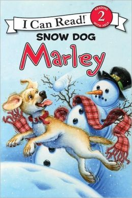 Snow Dog Marley (Marley: I Can Read Book 2 Series)
