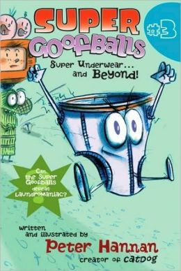 Super Underwear...and Beyond! (Super Goofballs Series #3)