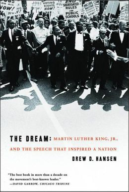Dream: Martin Luther King, Jr., and the Speech That Inspired a Nation