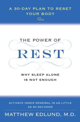 The Power of Rest: Why Sleep Alone Is Not Enough. A 30-Day Plan to Reset Your Body