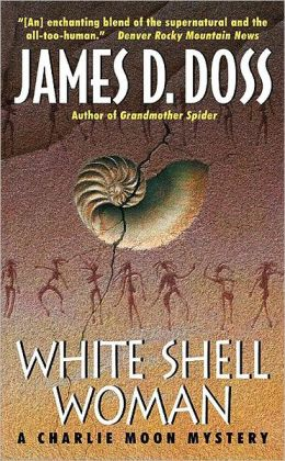 White Shell Woman (Charlie Moon Series #7)