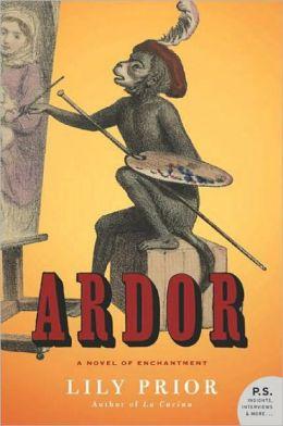 Ardor: A Novel of Enchantment (P. S. Series)