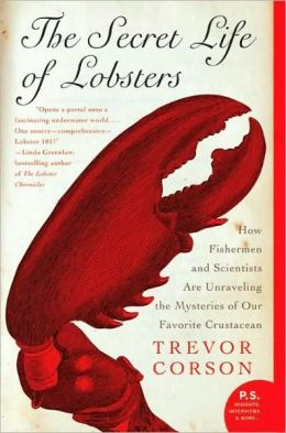Secret Life of Lobsters: How Fishermen and Scientists Are Unraveling the Mysteries of Our Favorite Crustacean