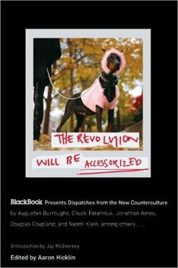 Revolution Will Be Accessorized: BlackBook Presents Dispatches from the New Counterculture