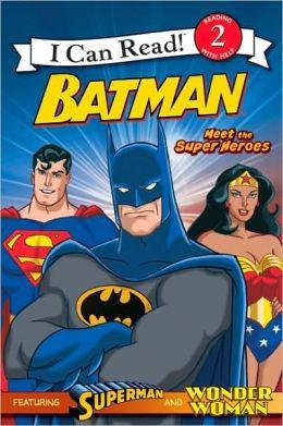 Batman Classic: Meet the Super Heroes (I Can Read Book 2 Series)