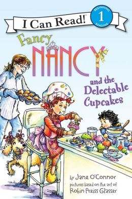 Fancy Nancy and the Delectable Cupcakes (I Can Read Book 1 Series)