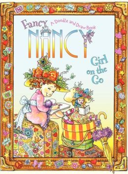 Girl on the Go: A Doodle and Draw Book (Fancy Nancy Series)