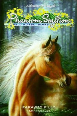 Faraway Filly (Phantom Stallion: Wild Horse Island Series #10)