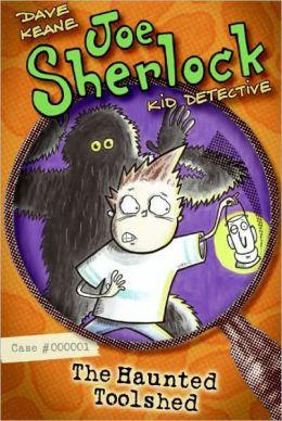 The Haunted Toolshed (Joe Sherlock, Kid Detective Series #1)
