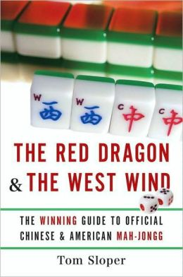 The Red Dragon and the West Wind: The Winning Guide to Official Chinese and American Mah-Jongg