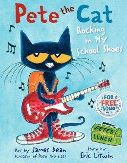 Pete the Cat: Rocking in My School Schoes