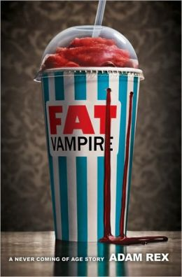 Fat Vampire: A Never Coming of Age Story