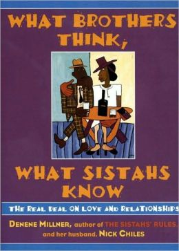 What Brothers Think, What Sistahs Know