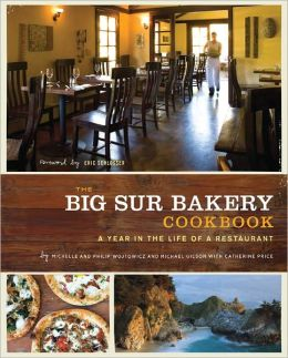 Big Sur Bakery Cookbook: A Year in the Life of a Restaurant (PagePerfect NOOK Book)