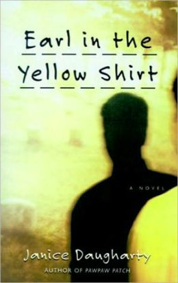 Earl in the Yellow Shirt: A Novel