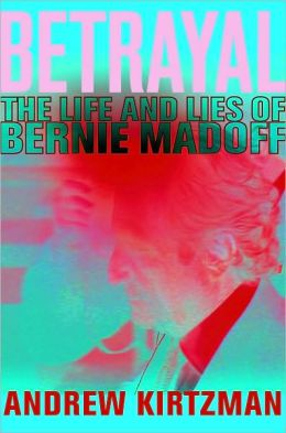 Betrayal The Life And Lies Of Bernie Madoff By Andrew border=
