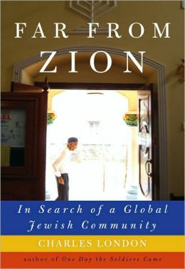 Far from Zion: In Search of a Global Jewish Community