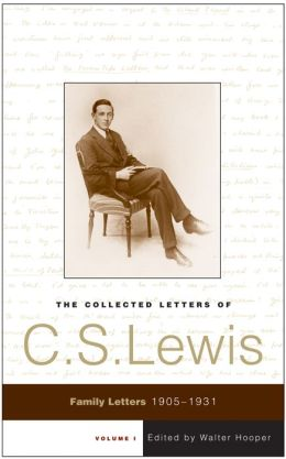 The Collected Letters of C.S. Lewis, Volume 1: Family Letters 1905-1931