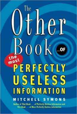 Other Book... of the Most Perfectly Useless Information
